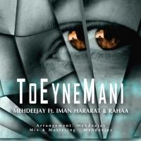 Iman-Hararat_Mehdeejay-To-Eyne-Mani-(Ft-Raha)