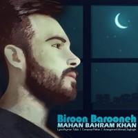 Mahan-Bahram-Khan-Biroon-Barooneh