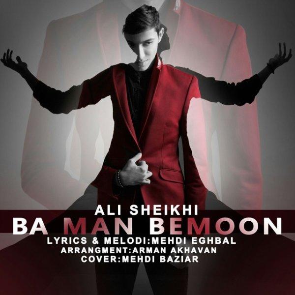 Ali Sheikhi - Ba Man Bemoon