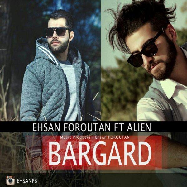 Ehsan Foroutan - Bargard (Ft Alien)