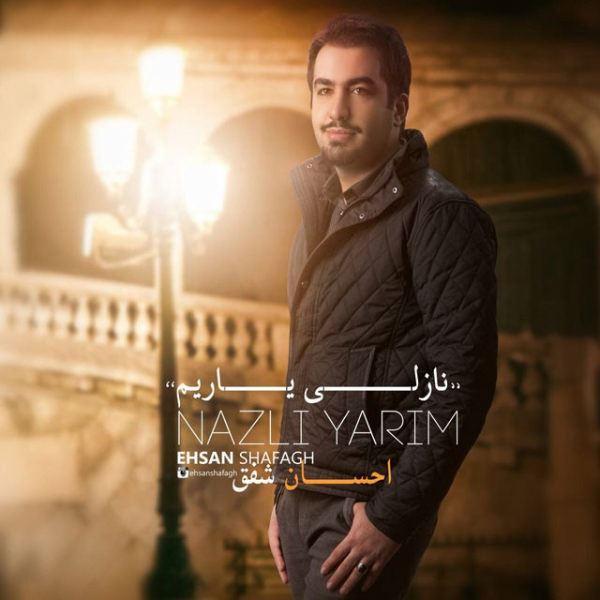 Ehsan Shafagh - Nazli Yarim