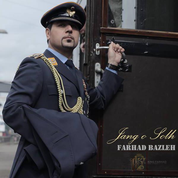 Farhad Bazleh - Jang o Solh