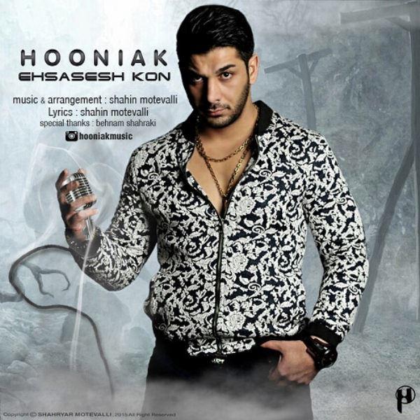 Hooniak - Ehsasesh Kon