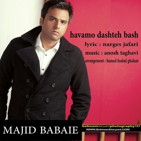 Majid Babaie - Havamo Dashteh Bash
