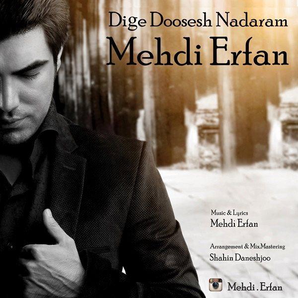 Mehdi Erfan - Dige Doosesh Nadaram