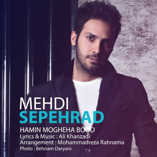 Mehdi Sepehrad - Hamin Mogheha Bood