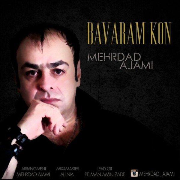 Mehrdad Ajami - Bavaram Kon