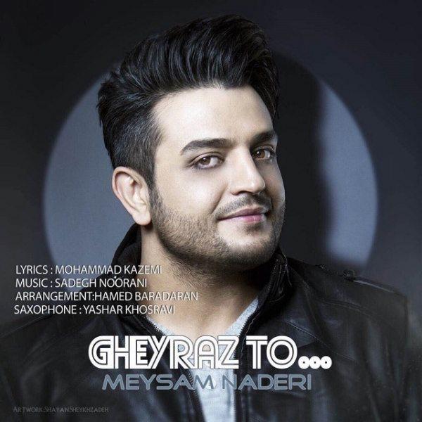 Meysam Naderi - Gheyraz To