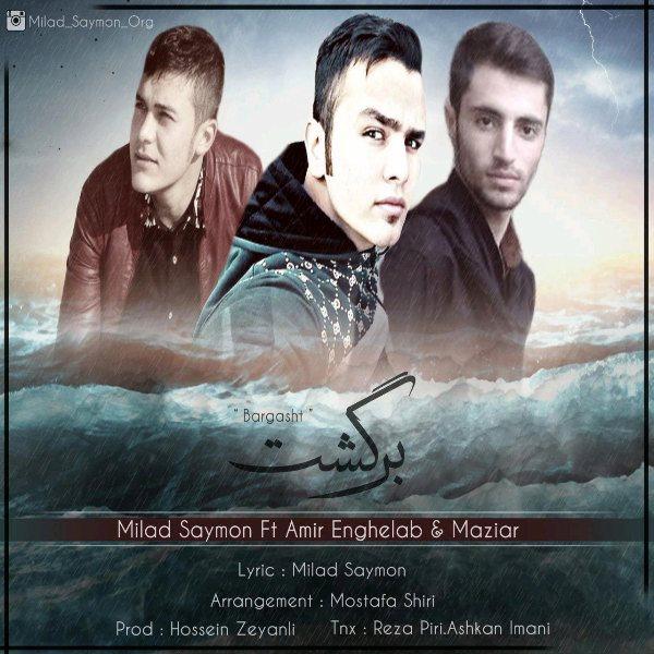 Milad Saymon - Barghasht (Ft Amir Enghelab & Maziar)