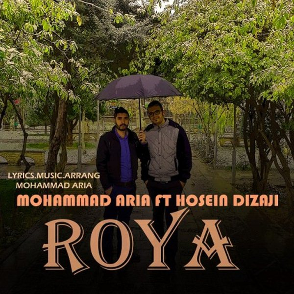Mohammad Aria - Roya (Ft Hosein Dizaji)