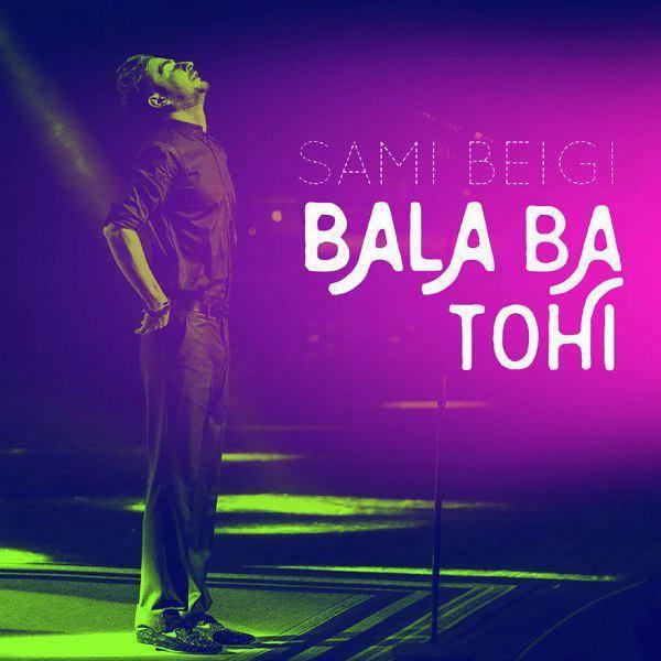 Sami Beigi - Bala (Ft Hossein Tohi)