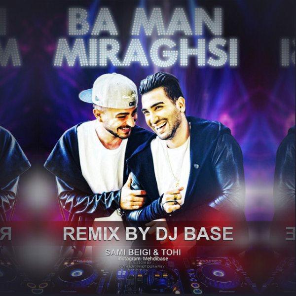 Tohi & Sami Beigi - Ba Man Miraghsi (DJ Base Remix)