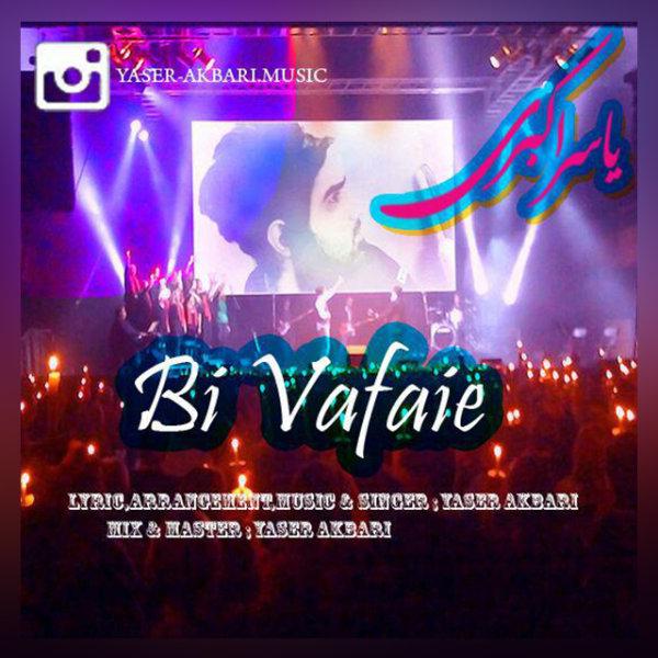 Yaser Akbari - Bi Vafaie