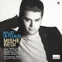 Majid-Arian-Mishe-Begi
