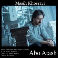 Masih-Khosravi-Abo-Atash