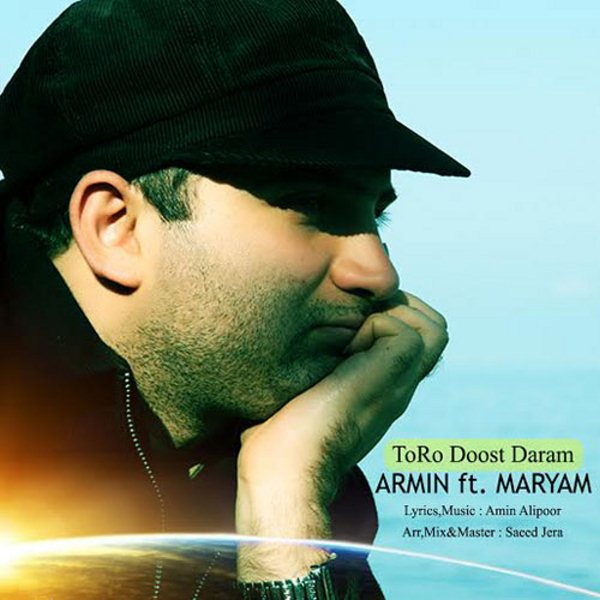 Armin Abedini - Toro Dost Daram (Ft Maryam)