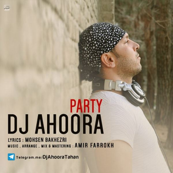 DJ Ahoora - Party