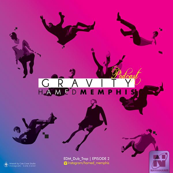 Hamed Memphis - Gravity (Episode 2)