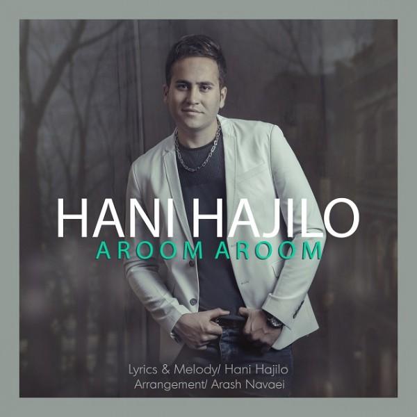Hani Hajilo - Aroom Aroom