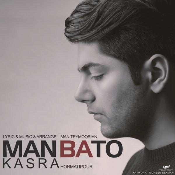 Kasra Hormatipour - Man Ba To