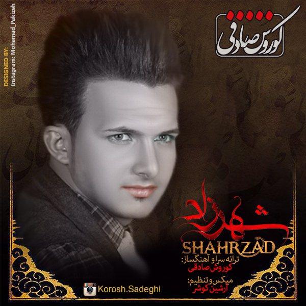 Korosh Sadeghi - Shahrzad