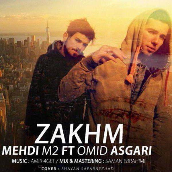 Mehdi M2 - Zakhm (Ft Omid Asgari)