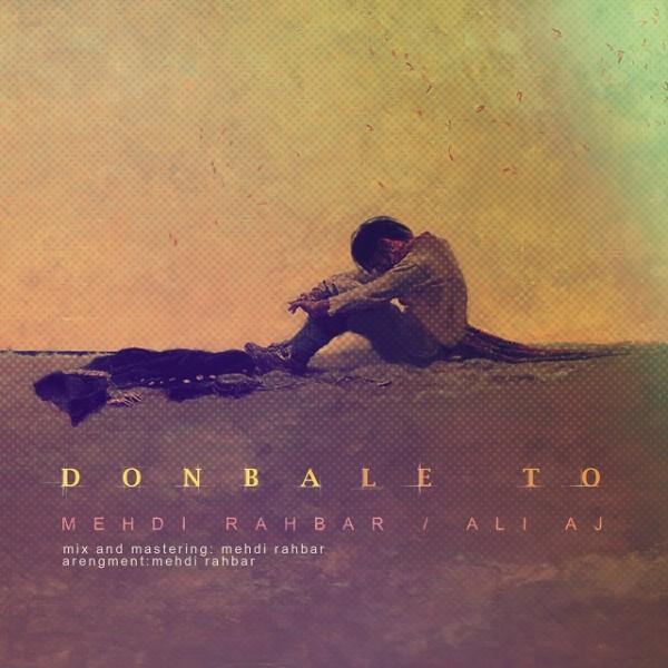 Mehdi Rahbar & Ali AJ - Donbale To