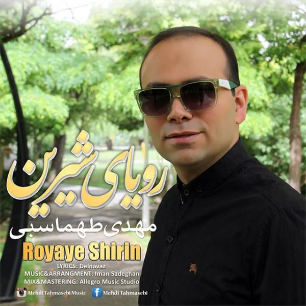 Mehdi Tahmasebi - Royaye Shirin