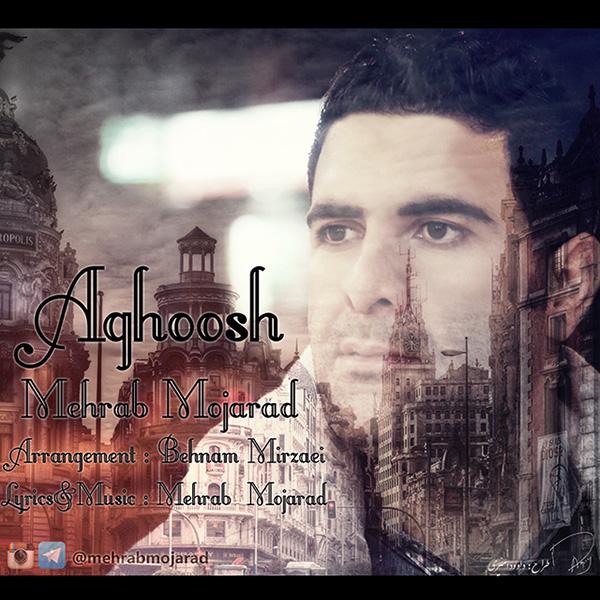 Mehrab Mojarad - Aghoosh