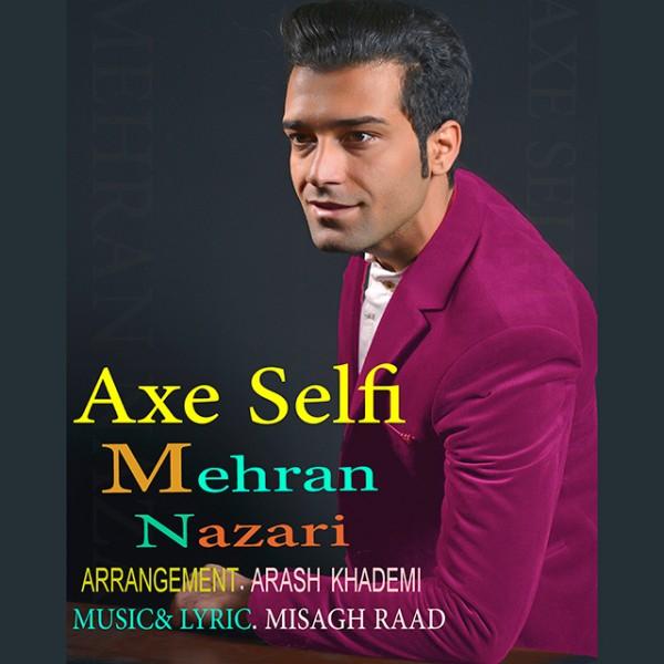 Mehran Nazari - Axe Selfi