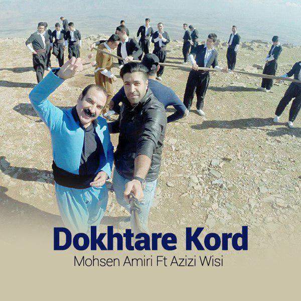 Mohsen Amiri - Dokhtare Kord (Ft Azizi Wisi)