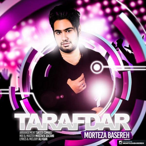 Morteza Basereh - Tarafdar