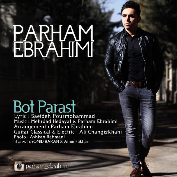 Parham Ebrahimi - Bot Parast