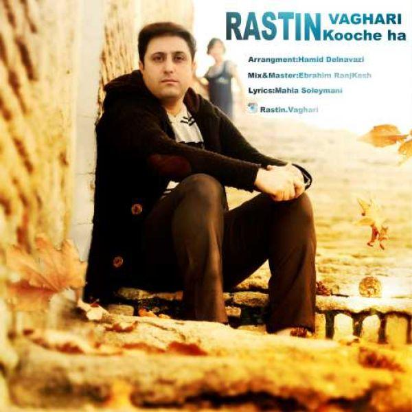 Rastin Vaghari - Koocheha
