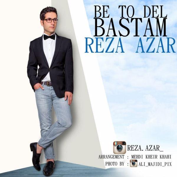 Reza Azar - Be To Del Bastam
