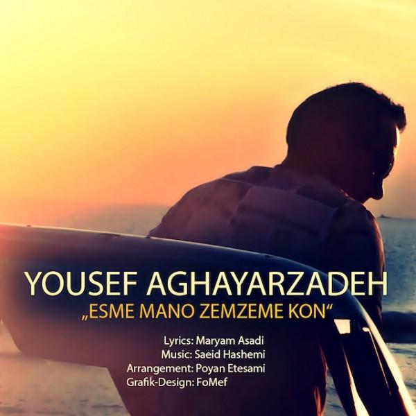 Yousef Aghayarzadeh - Esme Mano Zem Zeme Kon