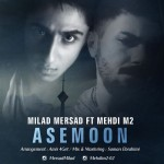 Milad-Mersad-Asemoon-Ft-Mehdi-M2