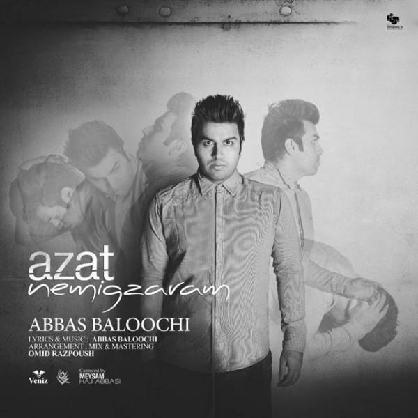 Abbas Baloochi - Azat Nemigzaram