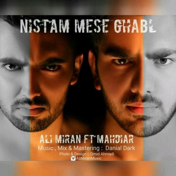 Ali Miran - Nistam Mese Ghabl (Ft. Mahdiar)