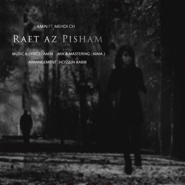 Amin - Rafti Az Pisham (Ft Mehdi Ch)