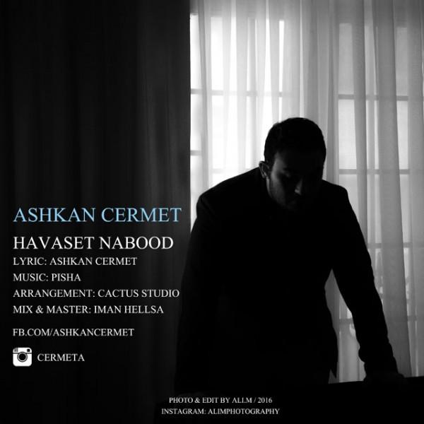 Ashkan Cermet - Havaset Nabood