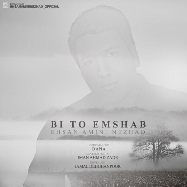 Ehsan Amini Nezhad - Bi To Emshab