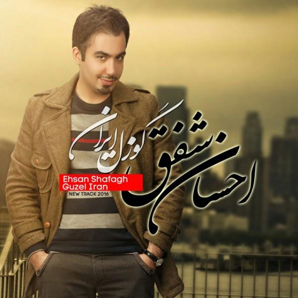 Ehsan Shafagh - Guzel Iran