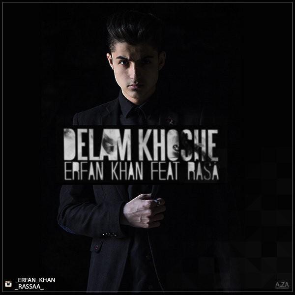 Erfan Khan - Delam Khoshe (Ft. Rasa)