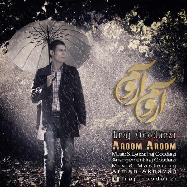 Iraj Goodarzi - Aroom Aroom