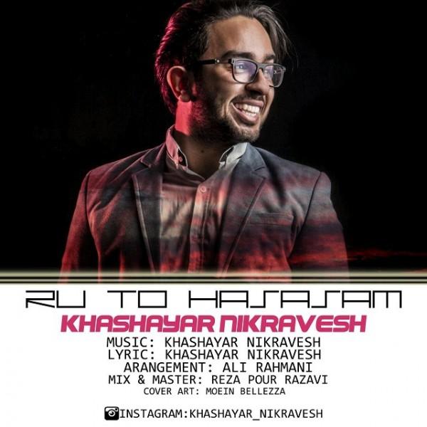 Khashayar Nikravesh - Ro To Hasasam