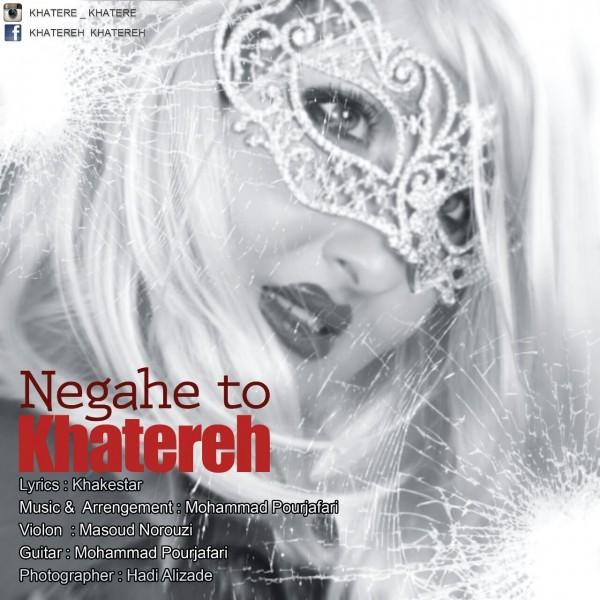 Khatereh - Negahe To