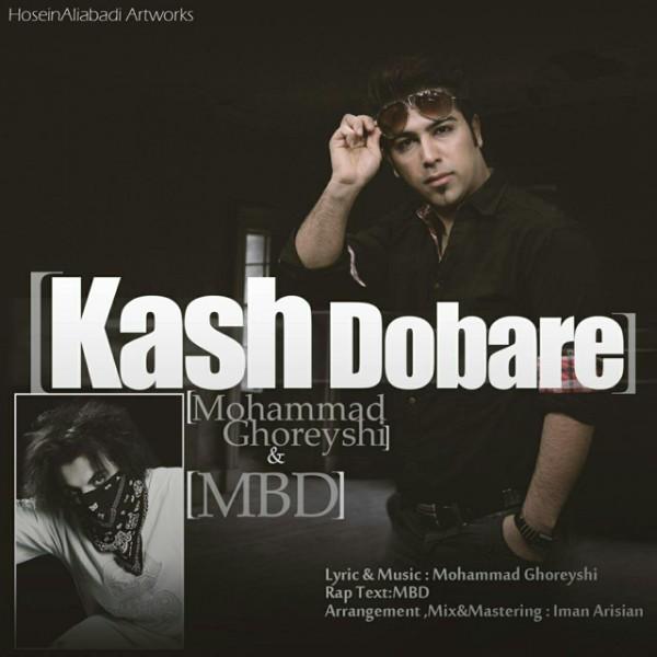 M.B.D & Mohammad Ghoreyshi - Kash Dobareh