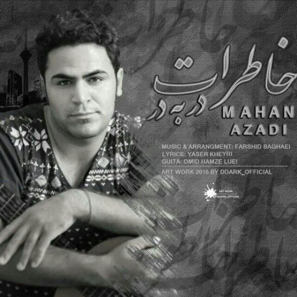 Mahan Azadi - Khaterat Darbedar