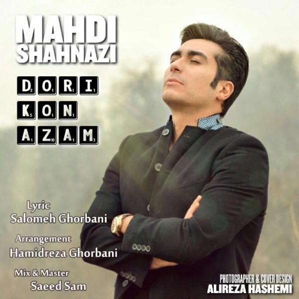 Mahdi Shahnazi - Dori Kon Azam